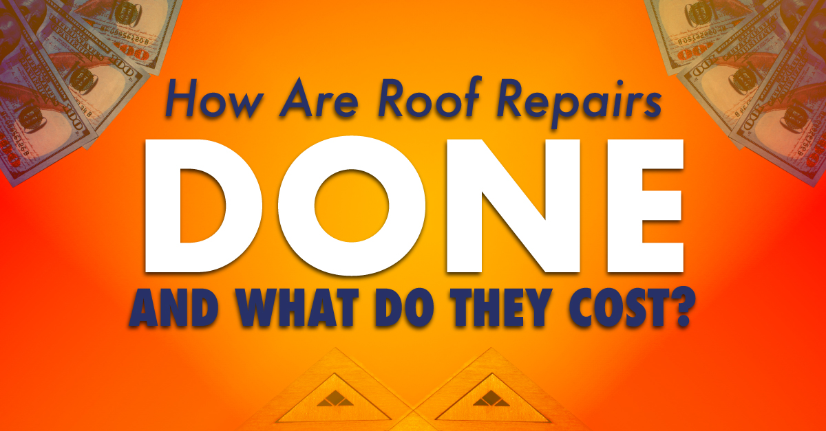 How Are Roof Repairs Done And What Do They Cost?