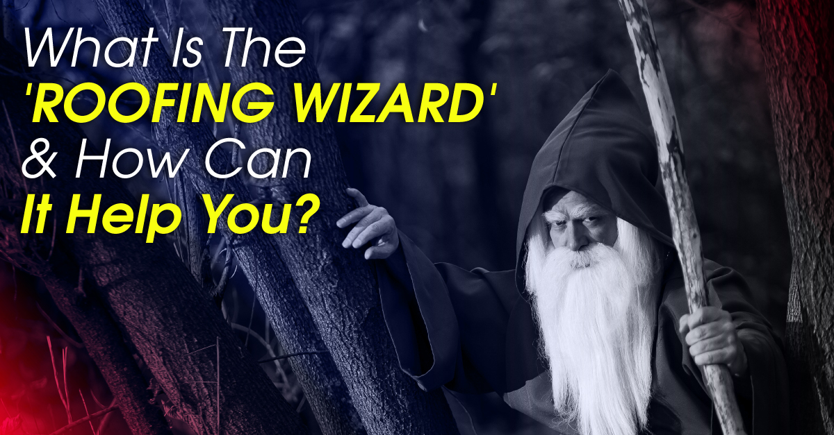 What Is The 'Roofing Wizard' And How Can It Help You?