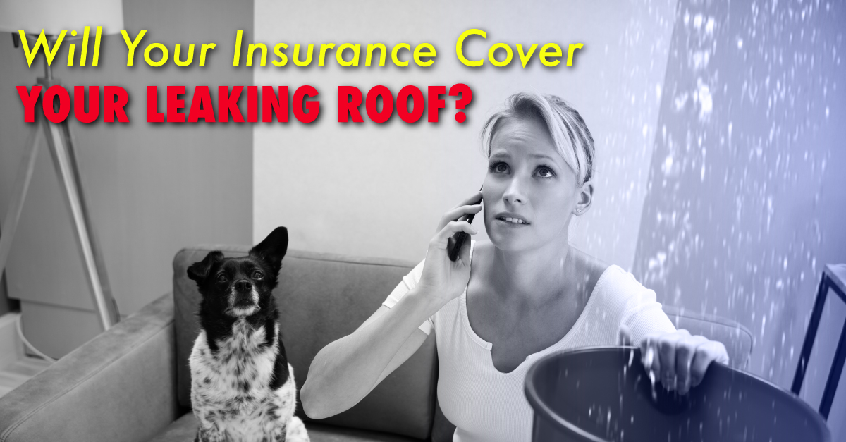 Will Your Insurance Cover Your Leaking Roof?