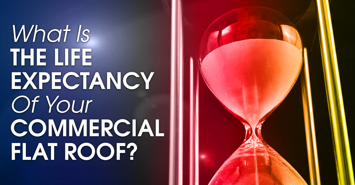 What Is The Life Expectancy Of Your Commercial Flat Roof?