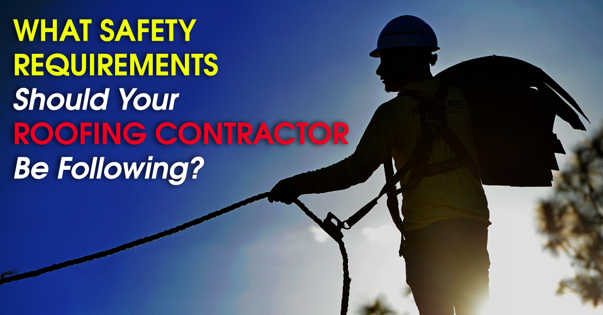 What Safety Requirements Should Your Roofing Contractor Be Following?